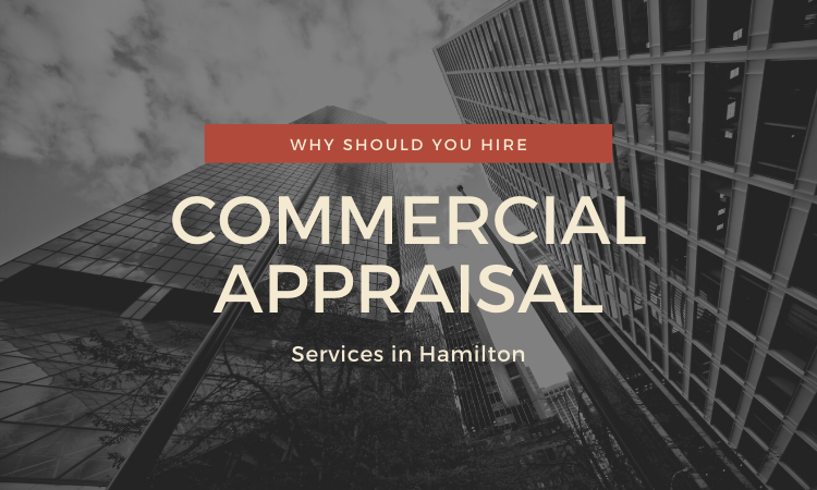 Why Get an Appraisal Services in Hamilton